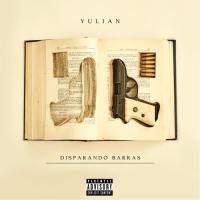 Disparando Barras The Mixtape de Yulian