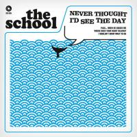 'Never Thought I'd See The Day' de The School (Never Thought I'd See The Day)