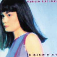 'Farewell To Forever' de Trembling Blue Stars (Lips That Taste of Tears)