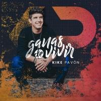 Ganas de vivir de Kike Pavón