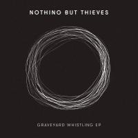 Canción 'Emergency' del disco 'Graveyard Whistling EP' interpretada por Nothing But Thieves
