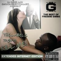 The Labels Tryin' to Kill Me: The Best of Freddie Gibbs