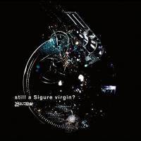 still a Sigure virgin?