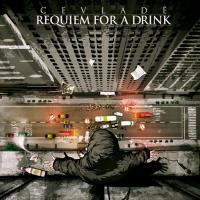 Requiem For A Drink de Cevlade