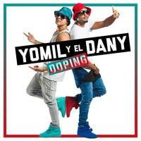 Canción 'Te paso a buscar' del disco 'Doping' interpretada por Yomil Y El Dany