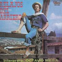 Canción 'La verraquera' del disco 'Los Relajos del Arriero' interpretada por Octavio Mesa