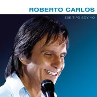 Canción 'Ese tipo soy yo' del disco 'Ese Tipo Soy Yo' interpretada por Roberto Carlos