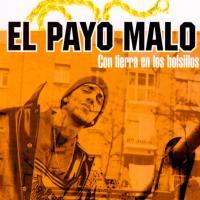 Canción 'AKA Súper Flaco' del disco 'Con tierra en los bolsillos' interpretada por El Payo Malo