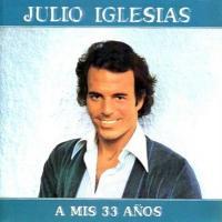 'Soy un truhán, soy un señor' de Julio Iglesias (A mis 33 años)