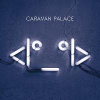 Canción 'Lone Digger' del disco 'Robot Face' interpretada por Caravan Palace