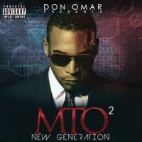 Don Omar Presents MTO²: New Generation de Don Omar