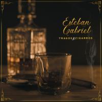Tragos y Cigarros de Esteban Gabriel