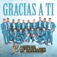 Canción 'Sinceramente' del disco 'Gracias A Ti' interpretada por Banda Los Sebastianes