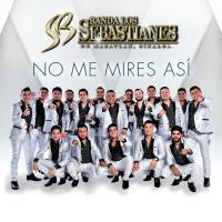 No Me Mires Así de Banda Los Sebastianes