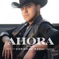 Canción 'Ahora' del disco 'Ahora' interpretada por Christian Nodal