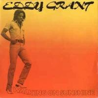 'Walking On Sunshine' de Eddy Grant (Walking on Sunshine )