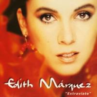 Canción 'Entre ella y yo' del disco 'Extravíate' interpretada por Edith Márquez
