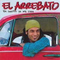 Canción 'Cuando dijo adios' del disco 'Un cuartito pa mis cosas' interpretada por El Arrebato