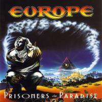 Canción 'I'll cry for you' del disco 'Prisoners in Paradise' interpretada por Europe