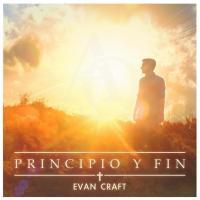 Canción 'Solo en ti' del disco 'Principio y Fin ' interpretada por Evan Craft