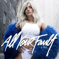'F.F.F. (Fuck Fake Friends) ft. G-Eazy' de Bebe Rexha (All Your Fault: Pt. 1 - EP)