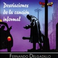 Canción 'Soñando el Camino' del disco 'Desviaciones de la canción informal' interpretada por Fernando Delgadillo