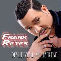 Devuélveme Mi Libertad de Frank Reyes