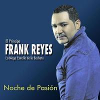 Canción 'Noche de Pasión' del disco 'Noche de Pasión' interpretada por Frank Reyes