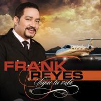 Sigue Tu Vida de Frank Reyes