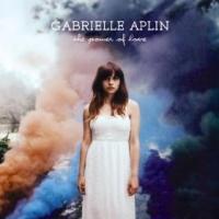 THE POWER OF LOVE letra GABRIELLE APLIN