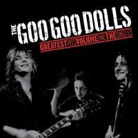 Greatest Hits Volume One: The Singles de Goo Goo Dolls