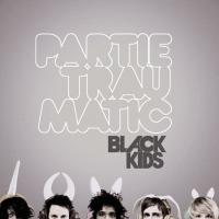 Canción 'Listen To Your Body Tonight' del disco 'Partie Traumatic' interpretada por Black Kids
