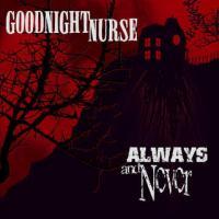 Canción 'Milkshake' del disco 'Always and Never' interpretada por Goodnight Nurse