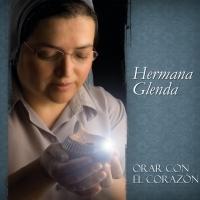 Orar con el Corazón de Hermana Glenda