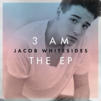 3 AM: The EP de Jacob Whitesides