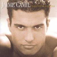 Para estar contigo de Jaime Camil