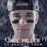 Canción 'Dead And Gone' del disco 'Us Against Them' interpretada por Jake Miller