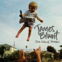 Some Kind of Trouble de James Blunt