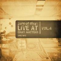 Canción 'Boys)' del disco 'Live at Gray Matters, Volume 4: One Mic' interpretada por Jars Of Clay