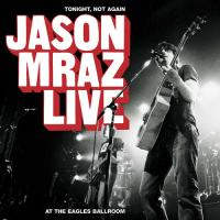 Canción '1000 Things' del disco 'Tonight Not Again / Live At The Eagles Ballroom' interpretada por Jason Mraz