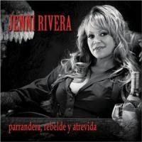 Parrandera, Rebelde Y Atrevida de Jenni Rivera