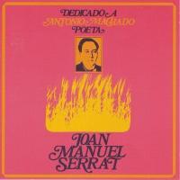 Canción 'Llanto y coplas' del disco 'Dedicado a Antonio Machado, poeta' interpretada por Joan Manuel Serrat
