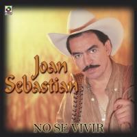No se vivir de Joan Sebastian