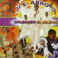 Cruzando el milenio de Joe Arroyo