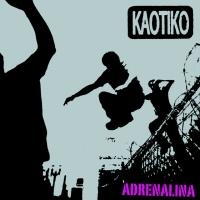 Canción 'Adrenalina' del disco 'Adrenalina' interpretada por Kaotiko