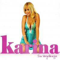 Canción 'Hasta el fin del mundo' del disco 'Sin vergüenza' interpretada por Karina