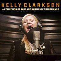 A Collection of Rare and Unreleased Recordings de Kelly Clarkson