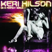 Canción 'Knock You Down' del disco 'In a Perfect World...' interpretada por Keri Hilson
