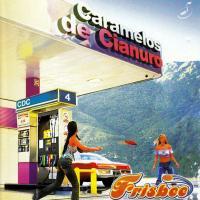 Canción 'El Ultimo Polvo' del disco 'Frisbee' interpretada por Caramelos De Cianuro