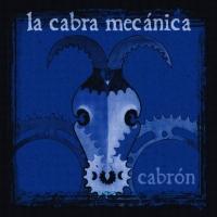Canción 'Como un animal' del disco 'Cabrón' interpretada por La Cabra Mecánica